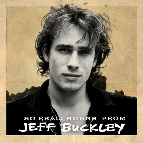 """Jeff Buckley """"So Real"""""""