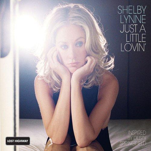"""Shelby Lynne """"Just A Little Lovin'"""""""
