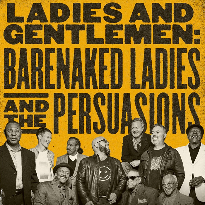 Image result for Barenaked Ladies And The Persuasions: Barenaked Ladies And The Persuasions